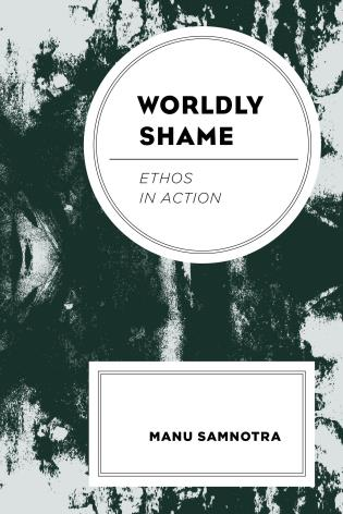 Cover image for the book Worldly Shame: Ethos in Action
