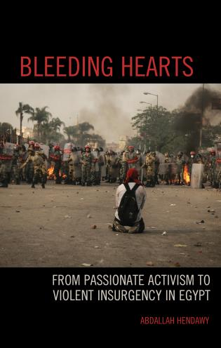 Cover image for the book Bleeding Hearts: From Passionate Activism to Violent Insurgency in Egypt