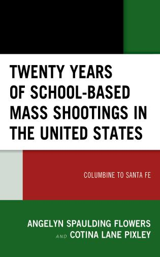 Cover image for the book Twenty Years of School-based Mass Shootings in the United States: Columbine to Santa Fe