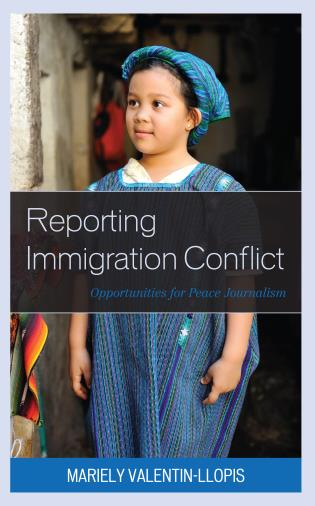 Cover image for the book Reporting Immigration Conflict: Opportunities for Peace Journalism