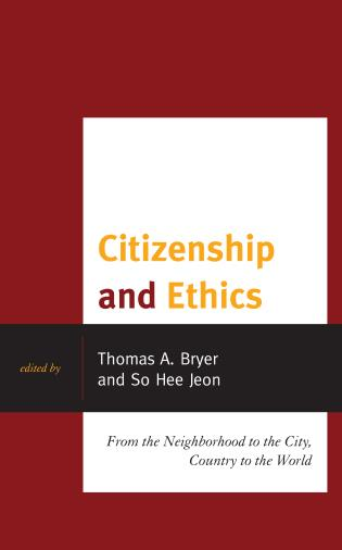 Cover image for the book Citizenship and Ethics: From the Neighborhood to the City, Country to the World