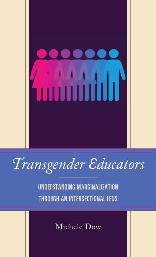 Cover image for the book Transgender Educators: Understanding Marginalization through an Intersectional Lens