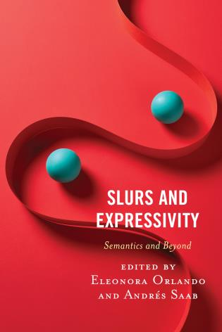 Cover image for the book Slurs and Expressivity: Semantics and Beyond
