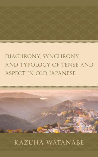 Cover image for the book Diachrony, Synchrony, and Typology of Tense and Aspect in Old Japanese