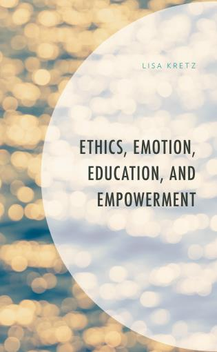 Cover image for the book Ethics, Emotion, Education, and Empowerment