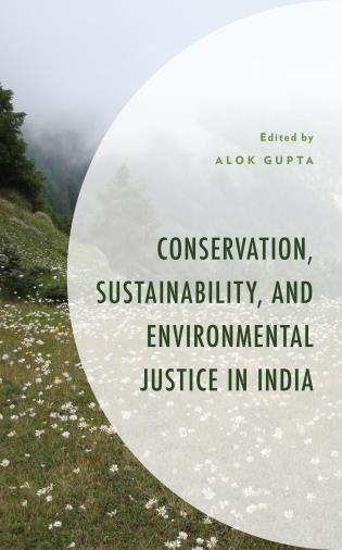 Cover image for the book Conservation, Sustainability, and Environmental Justice in India