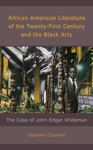 Cover image for the book African American Literature of the Twenty-First Century and the Black Arts: The Case of John Edgar Wideman
