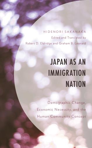 Cover image for the book Japan as an Immigration Nation: Demographic Change, Economic Necessity, and the Human Community Concept