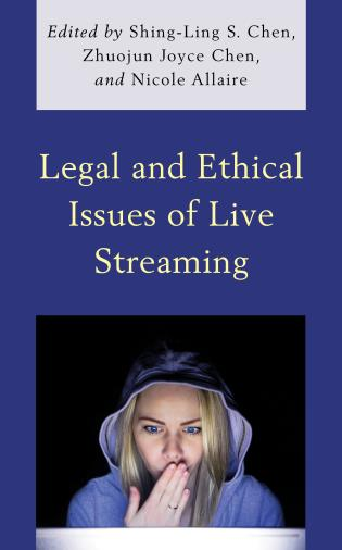 Cover image for the book Legal and Ethical Issues of Live Streaming