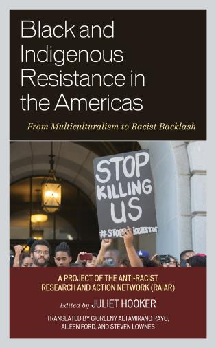 Cover image for the book Black and Indigenous Resistance in the Americas: From Multiculturalism to Racist Backlash