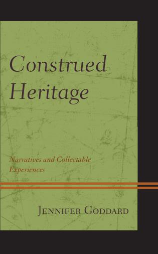 Cover image for the book Construed Heritage: Narratives and Collectable Experiences