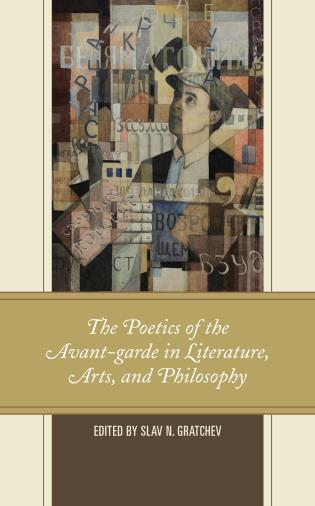 Cover image for the book The Poetics of the Avant-garde in Literature, Arts, and Philosophy