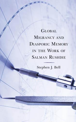 Cover image for the book Global Migrancy and Diasporic Memory in the work of Salman Rushdie