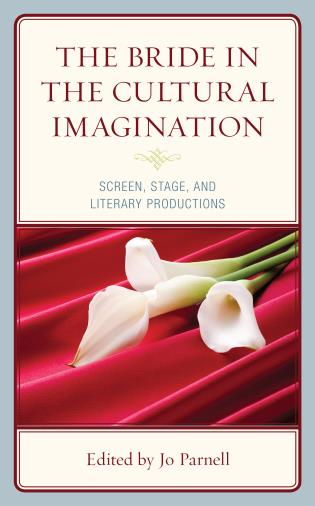 Cover image for the book The Bride in the Cultural Imagination: Screen, Stage, and Literary Productions