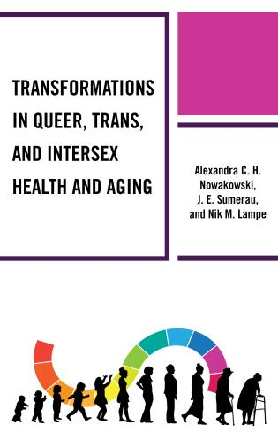 Cover image for the book Transformations in Queer, Trans, and Intersex Health and Aging