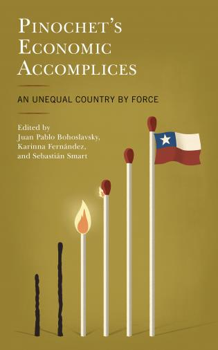 Cover image for the book Pinochet's Economic Accomplices: An Unequal Country by Force