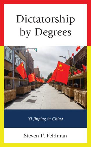 Cover image for the book Dictatorship by Degrees: Xi Jinping in China