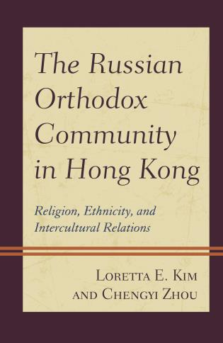 Cover image for the book The Russian Orthodox Community in Hong Kong: Religion, Ethnicity, and Intercultural Relations