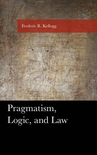 Cover image for the book Pragmatism, Logic, and Law