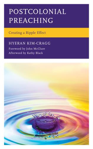 Cover image for the book Postcolonial Preaching: Creating a Ripple Effect
