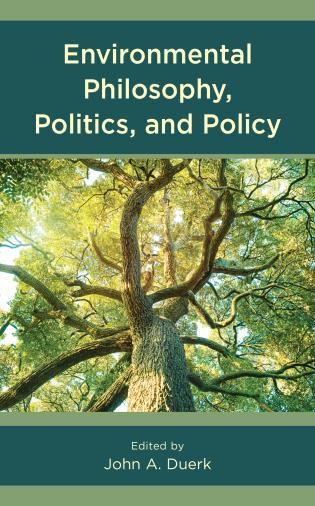 Cover image for the book Environmental Philosophy, Politics, and Policy