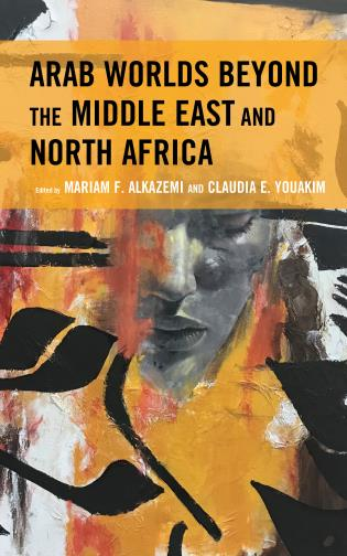 Cover image for the book Arab Worlds Beyond the Middle East and North Africa