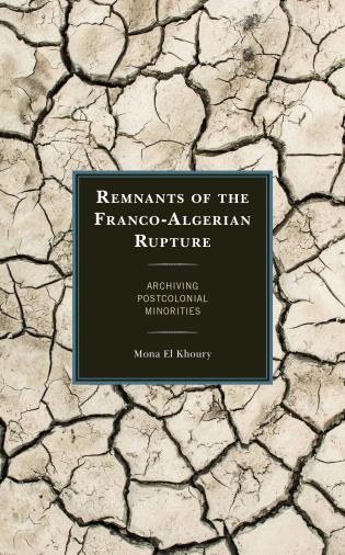 Cover image for the book Remnants of the Franco-Algerian Rupture: Archiving Postcolonial Minorities