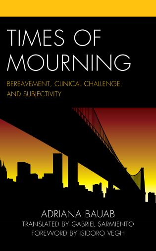 Cover image for the book Times of Mourning: Bereavement, Clinical Challenge, and Subjectivity