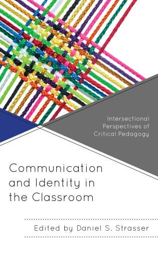 Cover image for the book Communication and Identity in the Classroom: Intersectional Perspectives of Critical Pedagogy