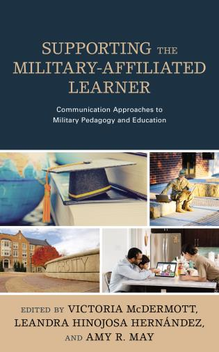 Cover image for the book Supporting the Military-Affiliated Learner: Communication Approaches to Military Pedagogy and Education