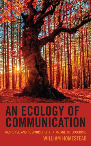 Cover image for the book An Ecology of Communication: Response and Responsibility in an Age of Ecocrisis