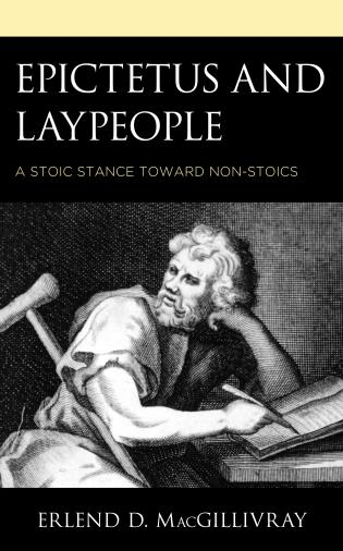 Cover image for the book Epictetus and Laypeople: A Stoic Stance toward Non-Stoics
