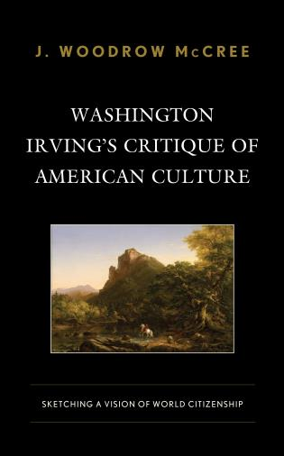 Cover image for the book Washington Irving's Critique of American Culture: Sketching a Vision of World Citizenship
