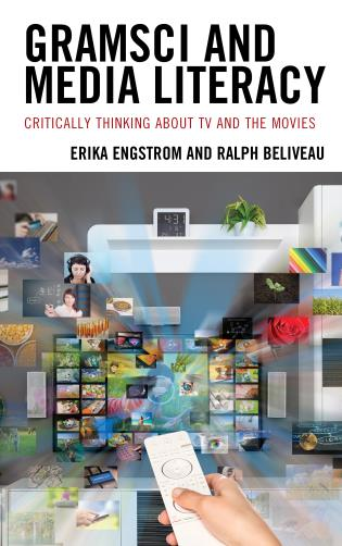 Cover image for the book Gramsci and Media Literacy: Critically Thinking about TV and the Movies