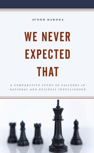 Cover image for the book We Never Expected That: A Comparative Study of Failures in National and Business Intelligence