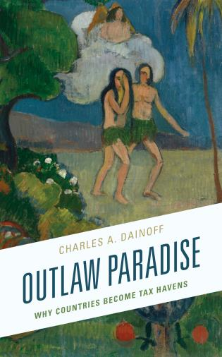 Cover image for the book Outlaw Paradise: Why Countries Become Tax Havens