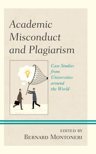 Cover image for the book Academic Misconduct and Plagiarism: Case Studies from Universities around the World