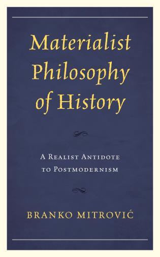 Cover image for the book Materialist Philosophy of History: A Realist Antidote to Postmodernism