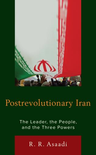 Cover image for the book Postrevolutionary Iran: The Leader, The People, and the Three Powers
