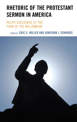 Cover image for the book Rhetoric of the Protestant Sermon in America: Pulpit Discourse at the Turn of the Millennium