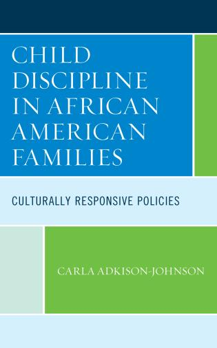 Cover image for the book Child Discipline in African American Families: Culturally Responsive Policies