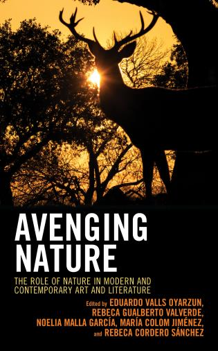 Cover image for the book Avenging Nature: The Role of Nature in Modern and Contemporary Art and Literature