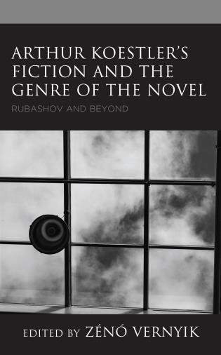 Cover image for the book Arthur Koestler's Fiction and the Genre of the Novel: Rubashov and Beyond