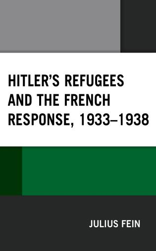 Cover image for the book Hitler's Refugees and the French Response, 1933–1938