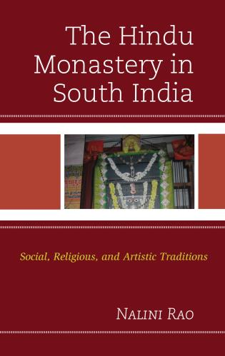 Cover image for the book The Hindu Monastery in South India: Social, Religious, and Artistic Traditions