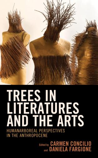 Cover image for the book Trees in Literatures and the Arts: HumanArboreal Perspectives in the Anthropocene