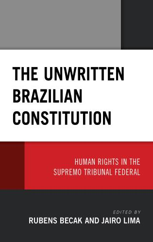 Cover image for the book The Unwritten Brazilian Constitution: Human Rights in the Supremo Tribunal Federal