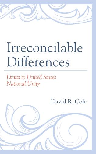 Cover image for the book Irreconcilable Differences: Limits to United States National Unity