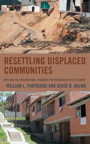 Cover image for the book Resettling Displaced Communities: Applying the International Standard for Involuntary Resettlement
