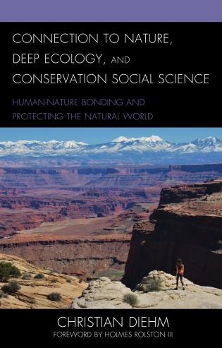 Cover image for the book Connection to Nature, Deep Ecology, and Conservation Social Science: Human-Nature Bonding and Protecting the Natural World
